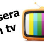 Stasera in tv, ecco tutti i programmi della serata – 21.11.2017